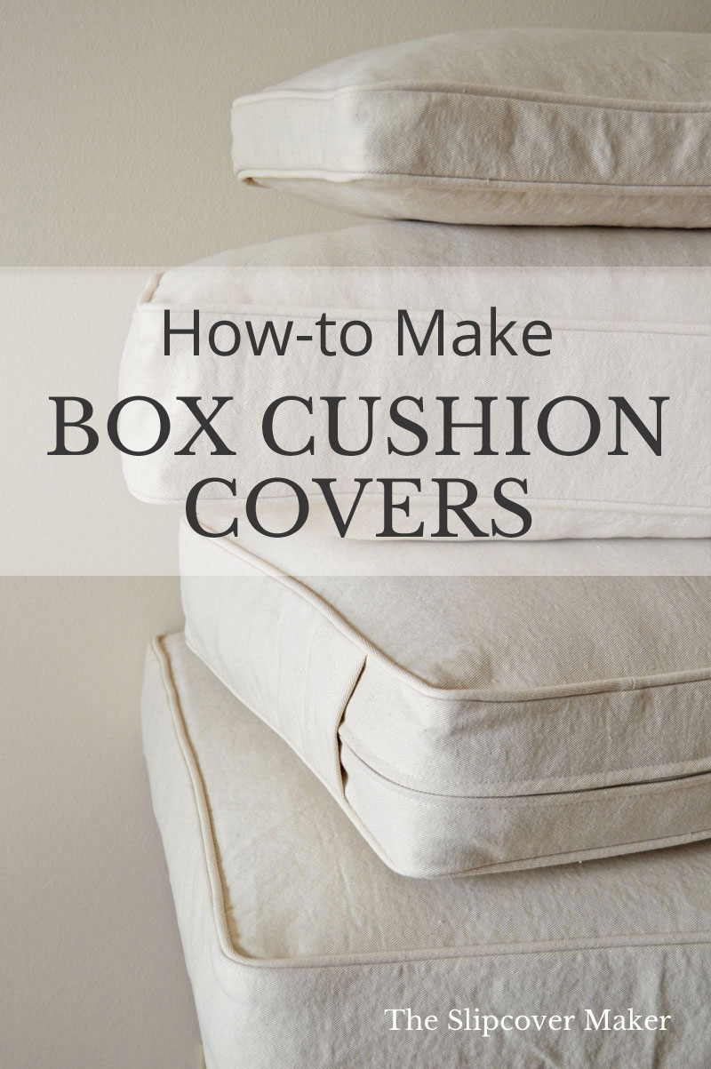 Diy Box Cushion Cover Tutorials The Slipcover Maker